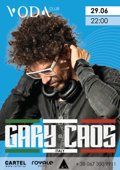 June, 29 Gary Caos in VODA club!