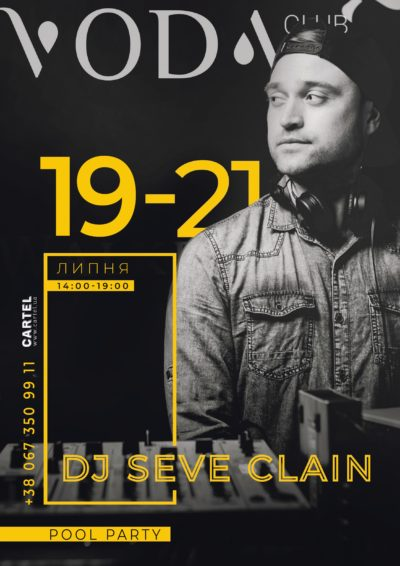 July,  19-21 DJ Seve Clain on Pool Parties in Voda club.