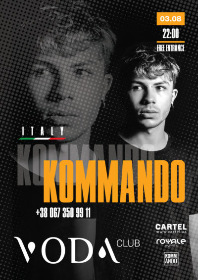 August, 3 DJ Kommando (Italy) in VODA club!