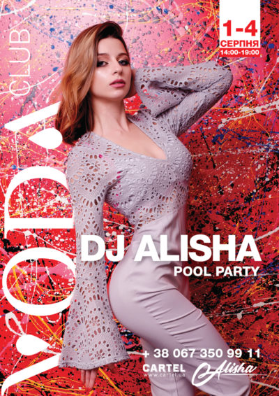 August 1-4 DJ Alisha on Pool Parties in VODA Club