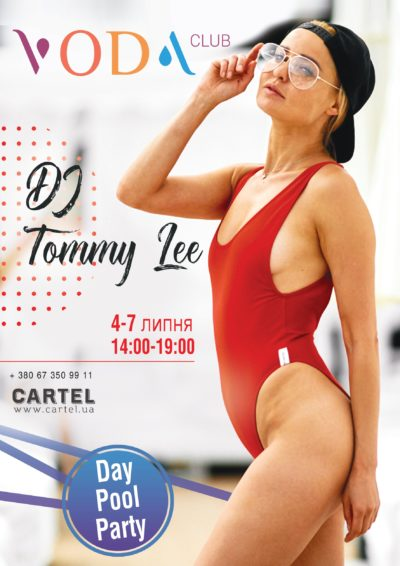 July, 4-7 - DJ Tommy Lee at Pool Parties in VODA club!