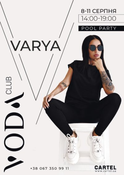 August 8-11 Varya at Pool Parties in VODA club